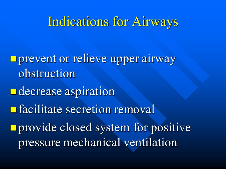 Indications for Airways