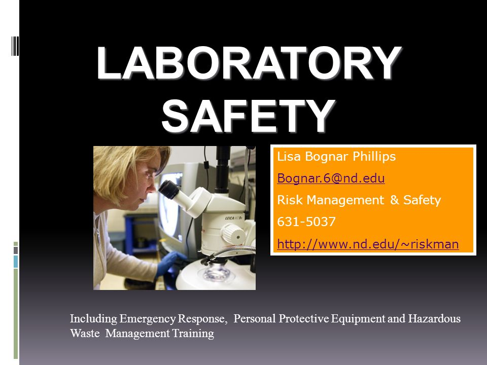 LABORATORY SAFETY Lisa Bognar Phillips Bognar.6@nd.edu