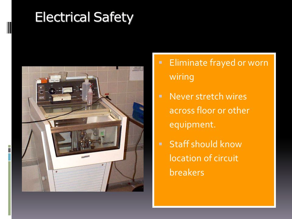 Electrical Safety Eliminate frayed or worn wiring
