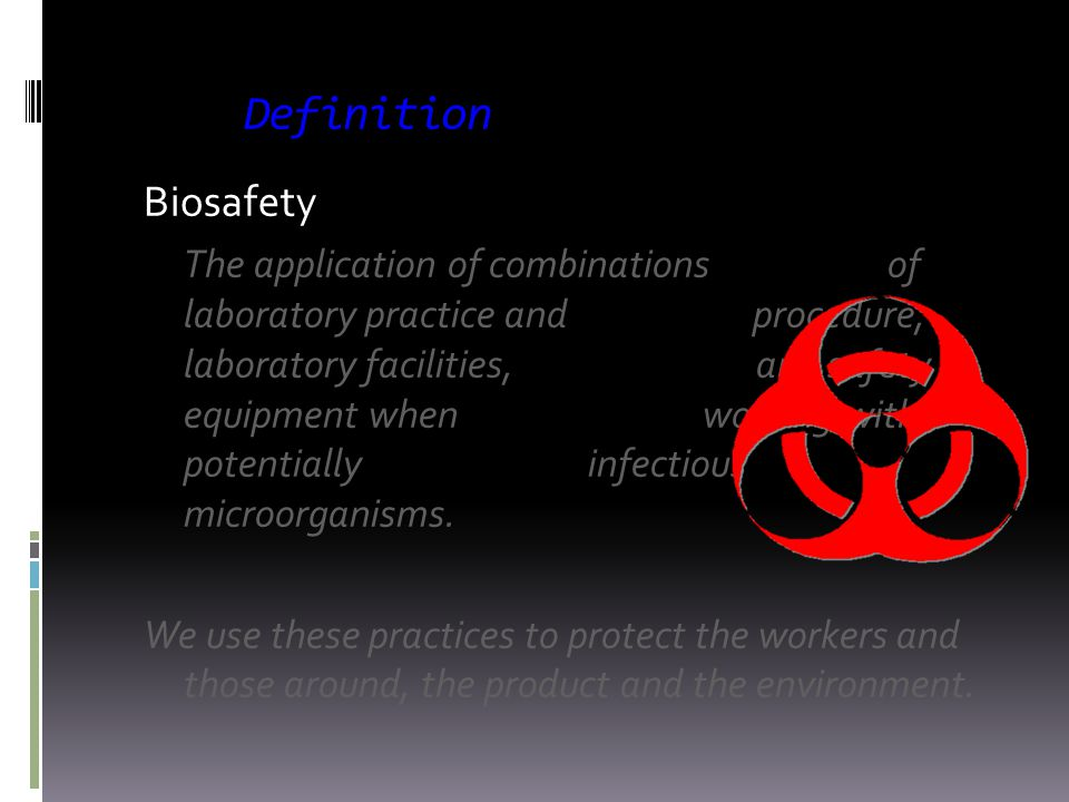 Definition Biosafety.