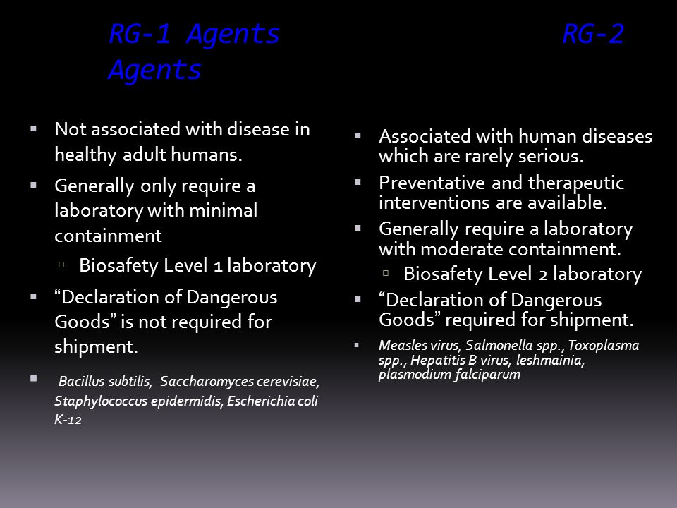 RG-1 Agents RG-2 Agents Not associated with disease in healthy adult humans.