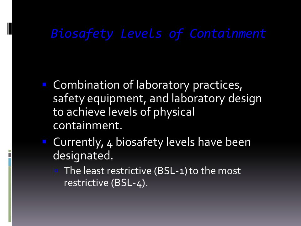 Biosafety Levels of Containment