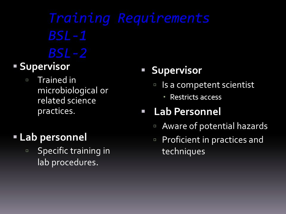 Training Requirements BSL-1 BSL-2