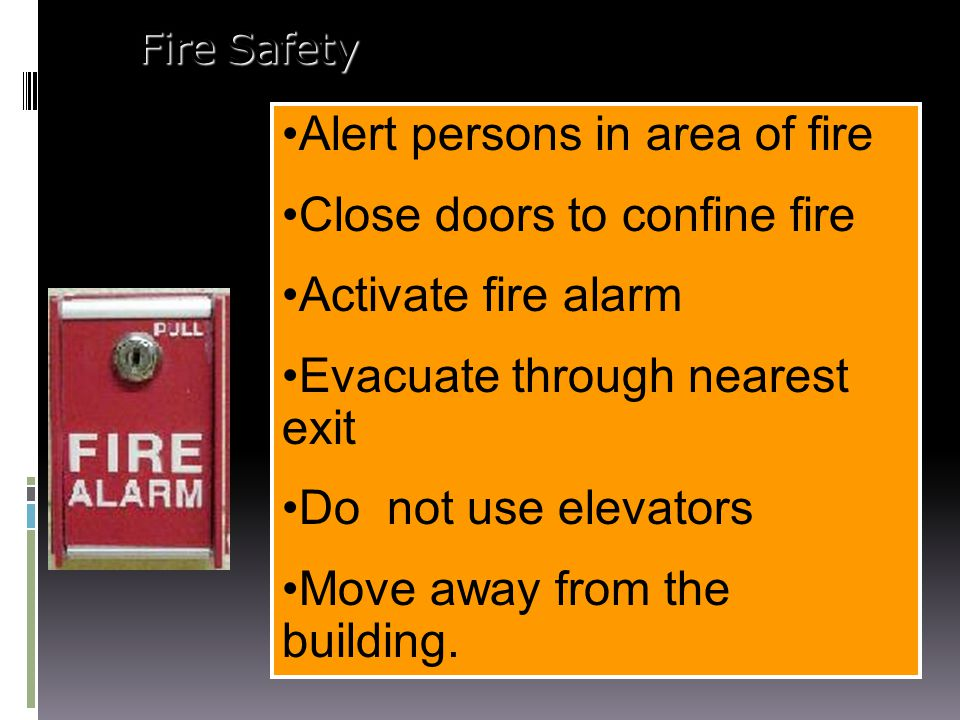 Alert persons in area of fire Close doors to confine fire