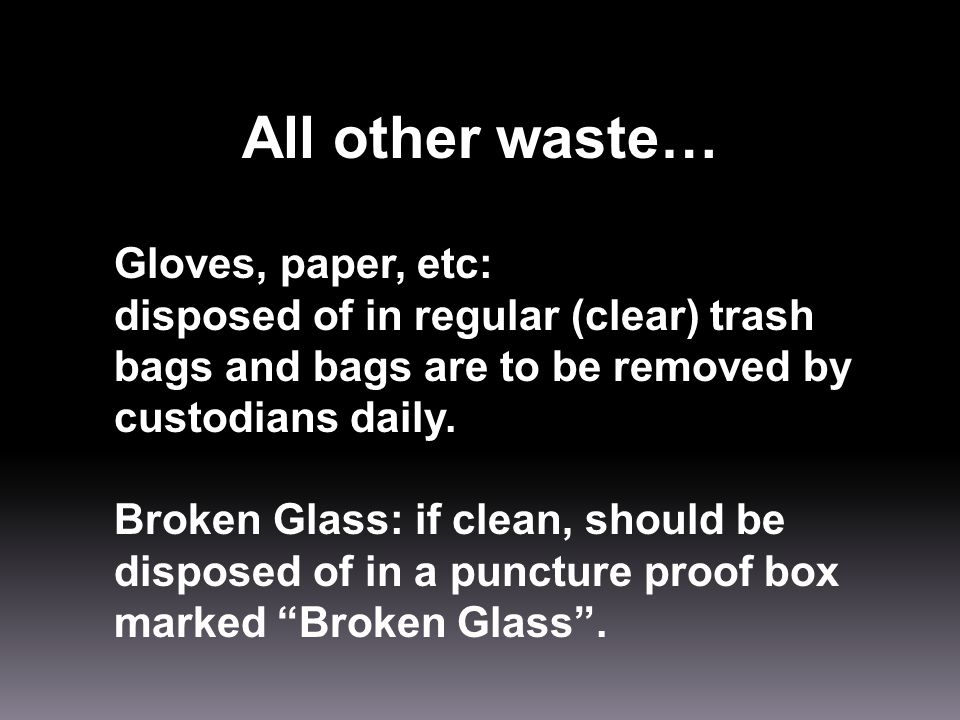 All other waste… Gloves, paper, etc: