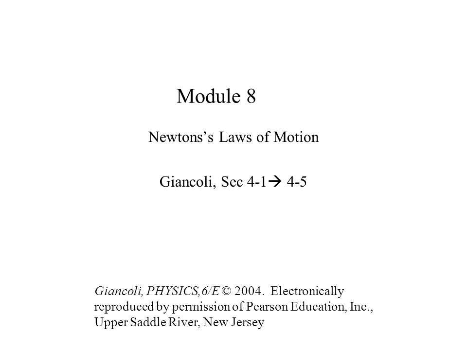 Newtons's Laws of Motion Giancoli, Sec 4-1 4-5