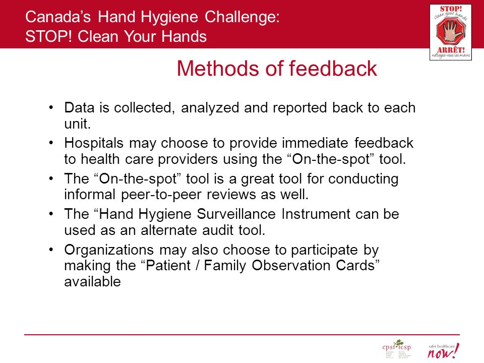 Methods of feedback Data is collected, analyzed and reported back to each unit.