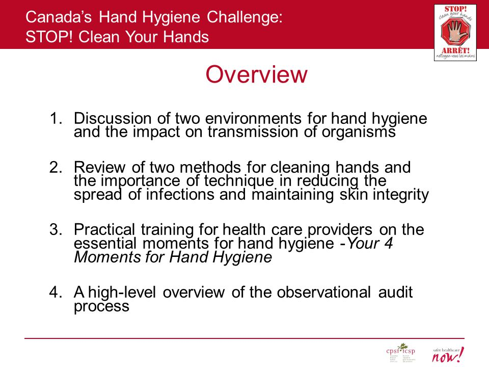 Overview Discussion of two environments for hand hygiene and the impact on transmission of organisms.