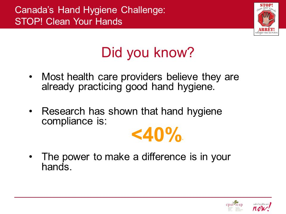 Did you know Most health care providers believe they are already practicing good hand hygiene.