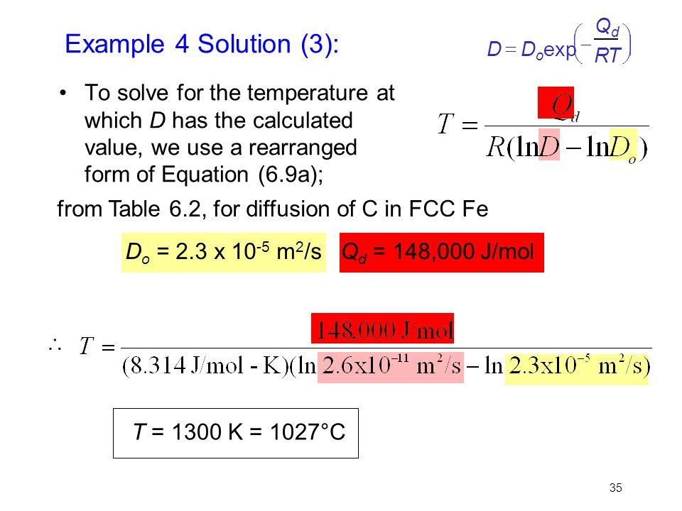 D = Do. exp. æ. è. ç. ö. ø. ÷ - Qd. R. T. Example 4 Solution (3):