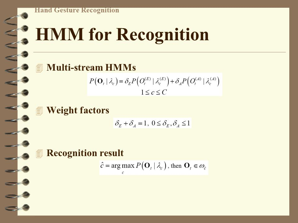 HMM for Recognition Multi-stream HMMs Weight factors
