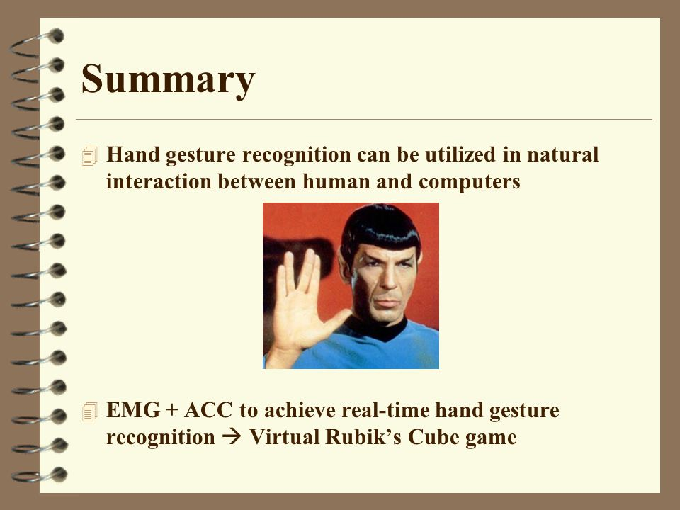Summary Hand gesture recognition can be utilized in natural interaction between human and computers.