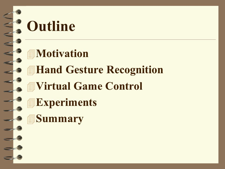 Outline Motivation Hand Gesture Recognition Virtual Game Control