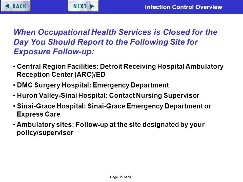 When Occupational Health Services is Closed for the Day You Should Report to the Following Site for Exposure Follow-up:
