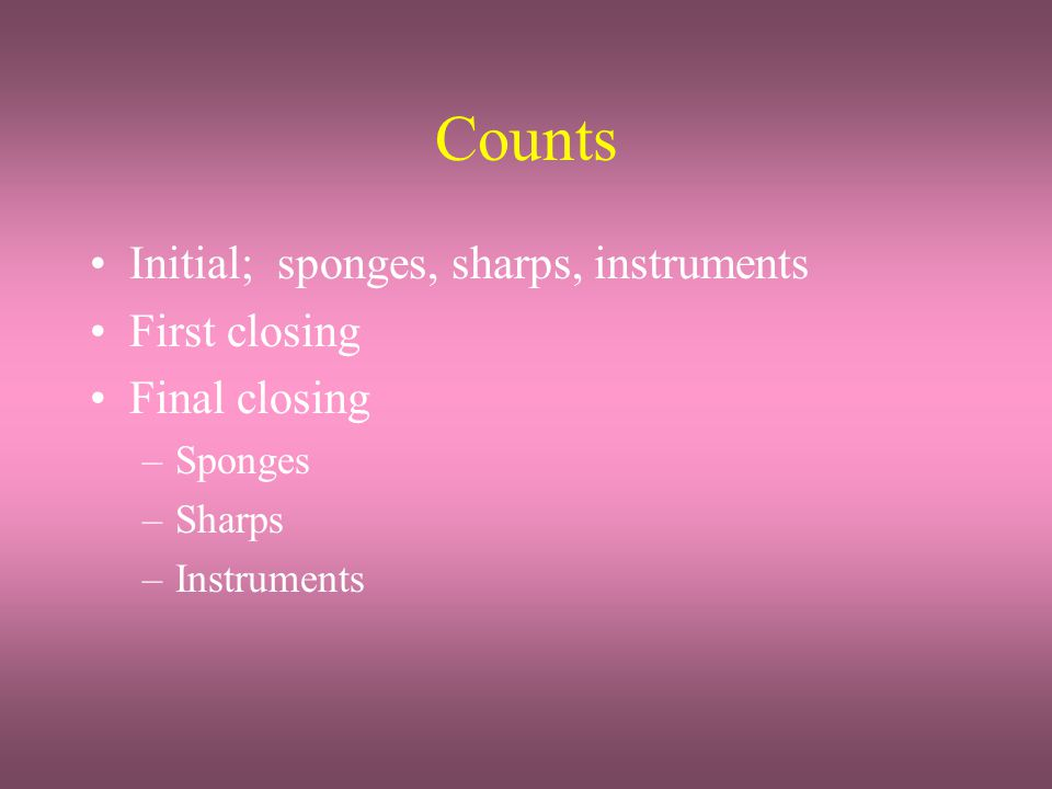Counts Initial; sponges, sharps, instruments First closing