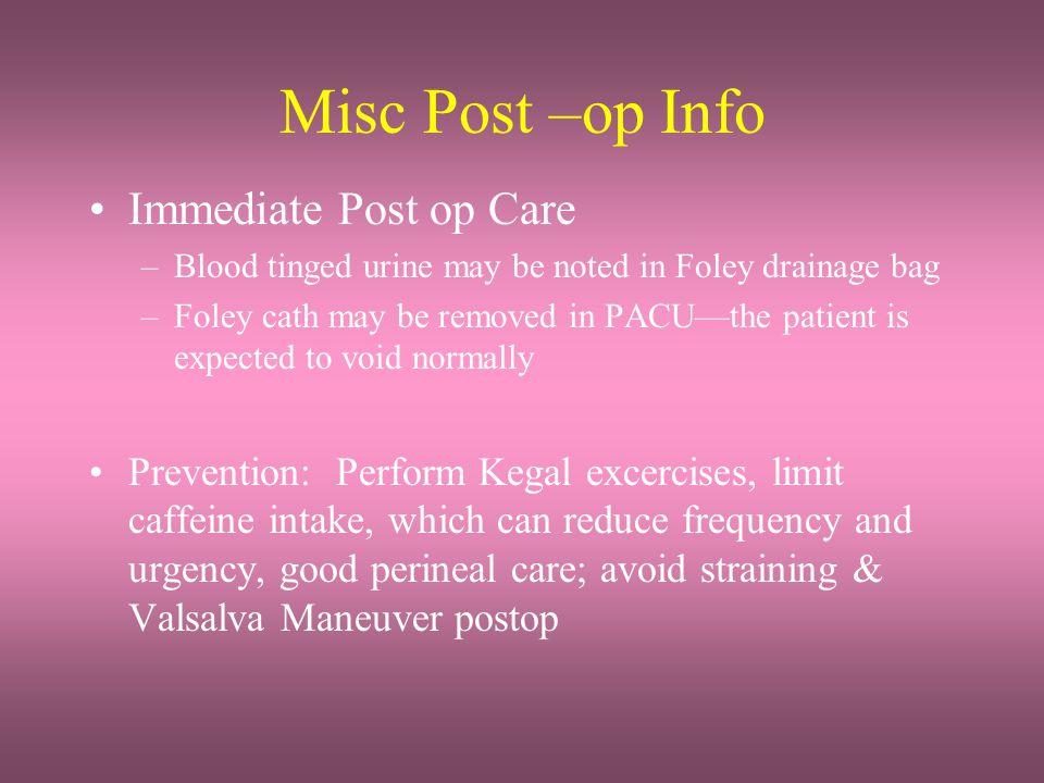Misc Post –op Info Immediate Post op Care