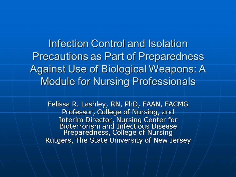 Infection Control and Isolation Precautions as Part of Preparedness Against Use of Biological Weapons: A Module for Nursing Professionals
