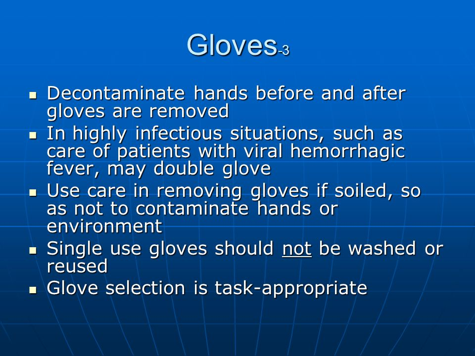 Gloves-3 Decontaminate hands before and after gloves are removed
