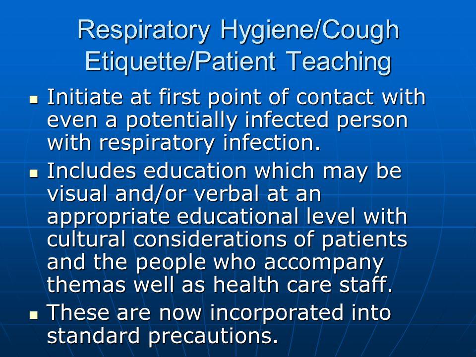 Respiratory Hygiene/Cough Etiquette/Patient Teaching