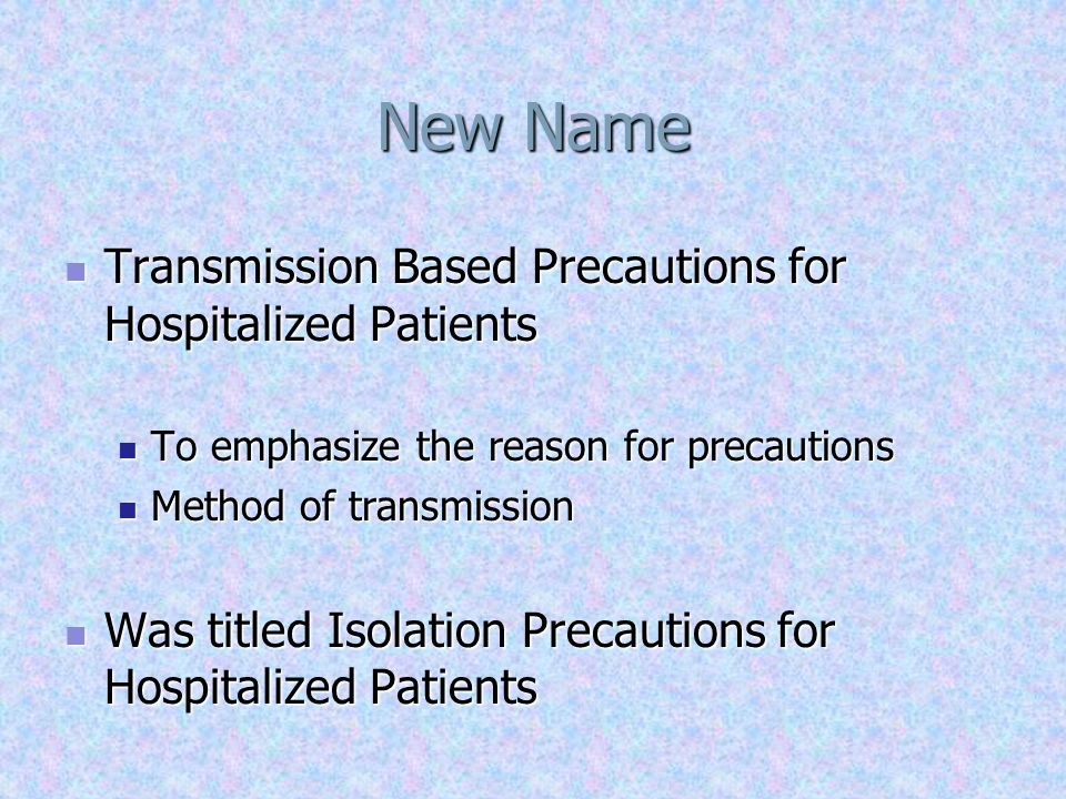 New Name Transmission Based Precautions for Hospitalized Patients