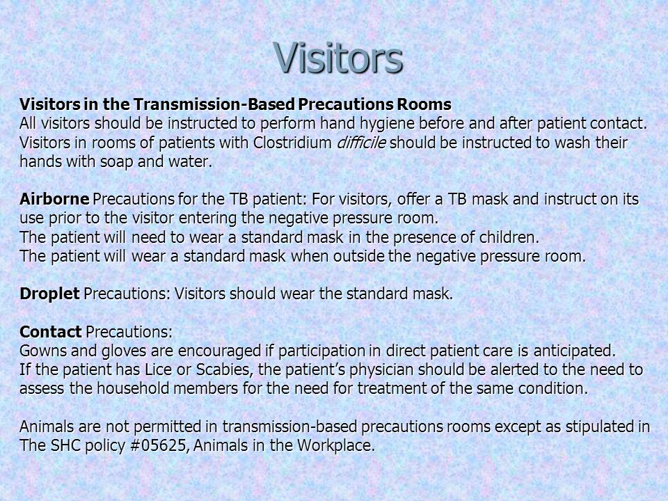 Visitors Visitors in the Transmission-Based Precautions Rooms