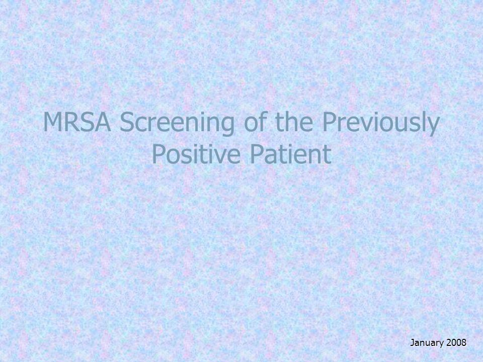 MRSA Screening of the Previously Positive Patient