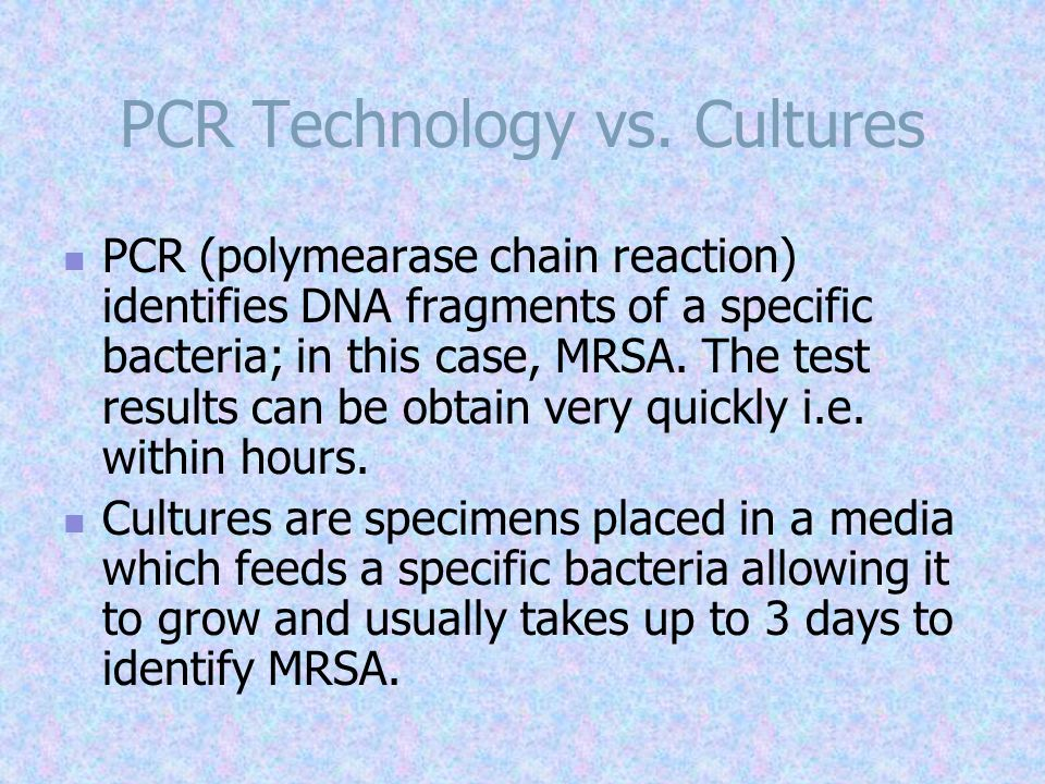 PCR Technology vs. Cultures