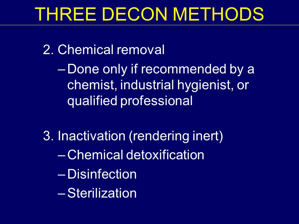 THREE DECON METHODS 2. Chemical removal