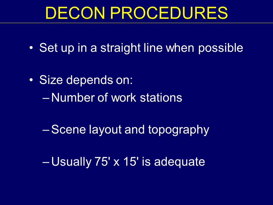 DECON PROCEDURES Set up in a straight line when possible