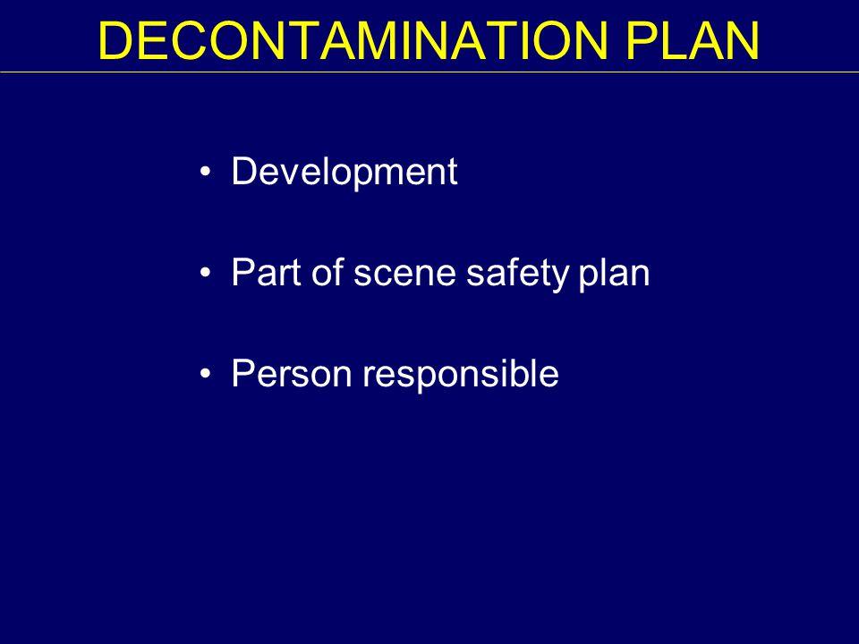 DECONTAMINATION PLAN Development Part of scene safety plan