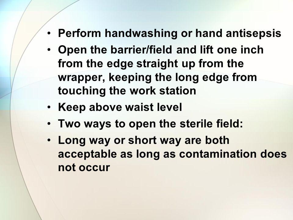 Perform handwashing or hand antisepsis