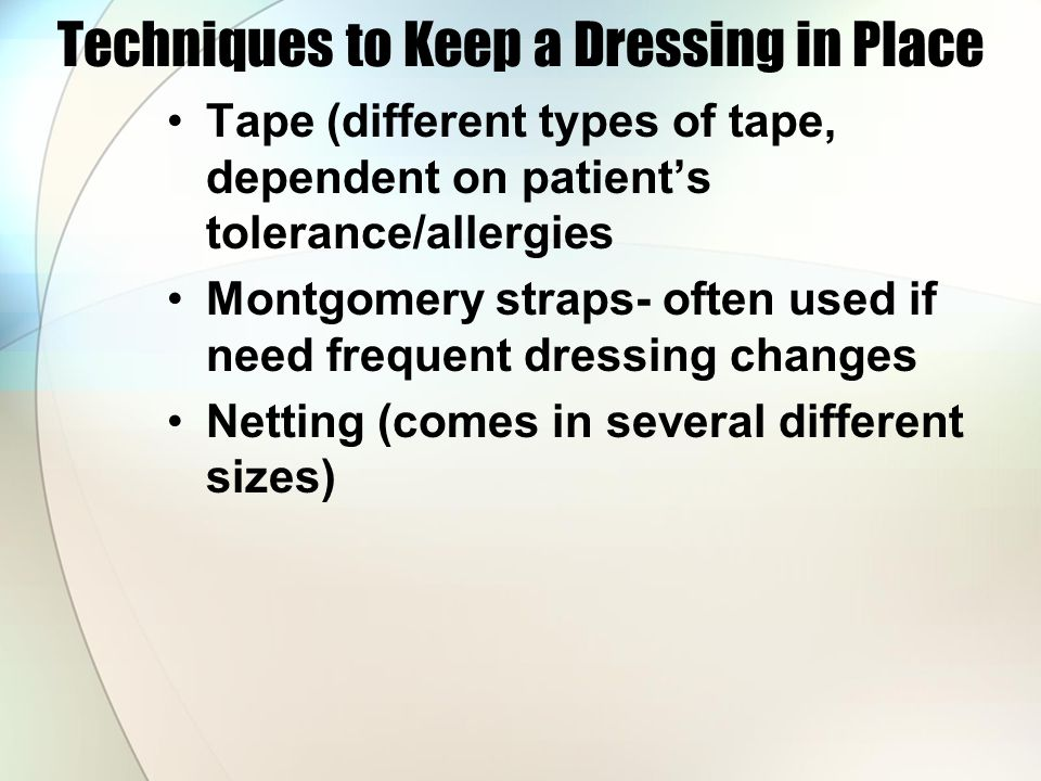 Techniques to Keep a Dressing in Place