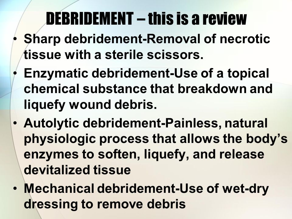 DEBRIDEMENT – this is a review