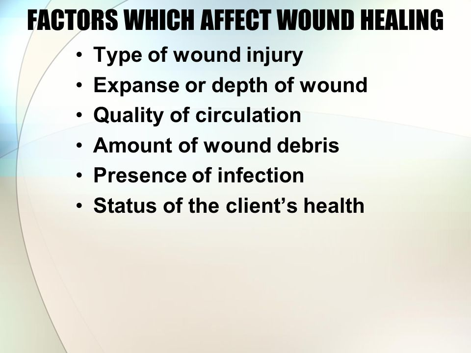 FACTORS WHICH AFFECT WOUND HEALING