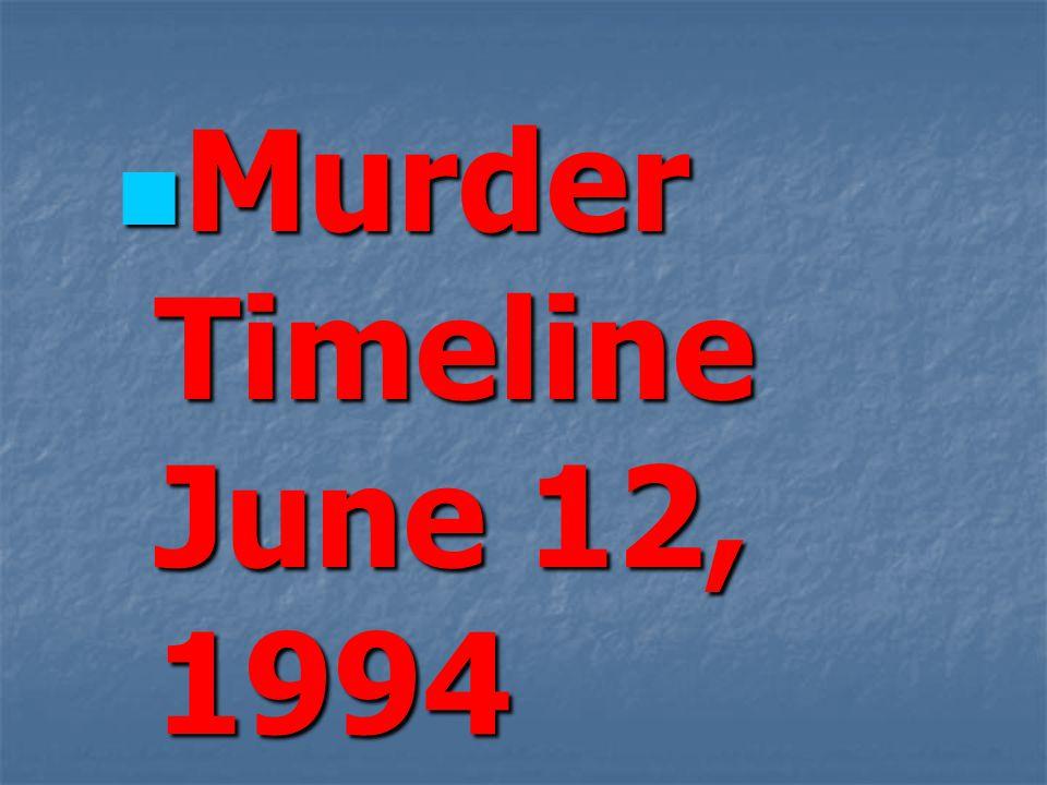 Murder Timeline June 12, 1994