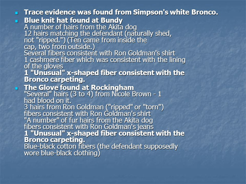 Trace evidence was found from Simpson s white Bronco.