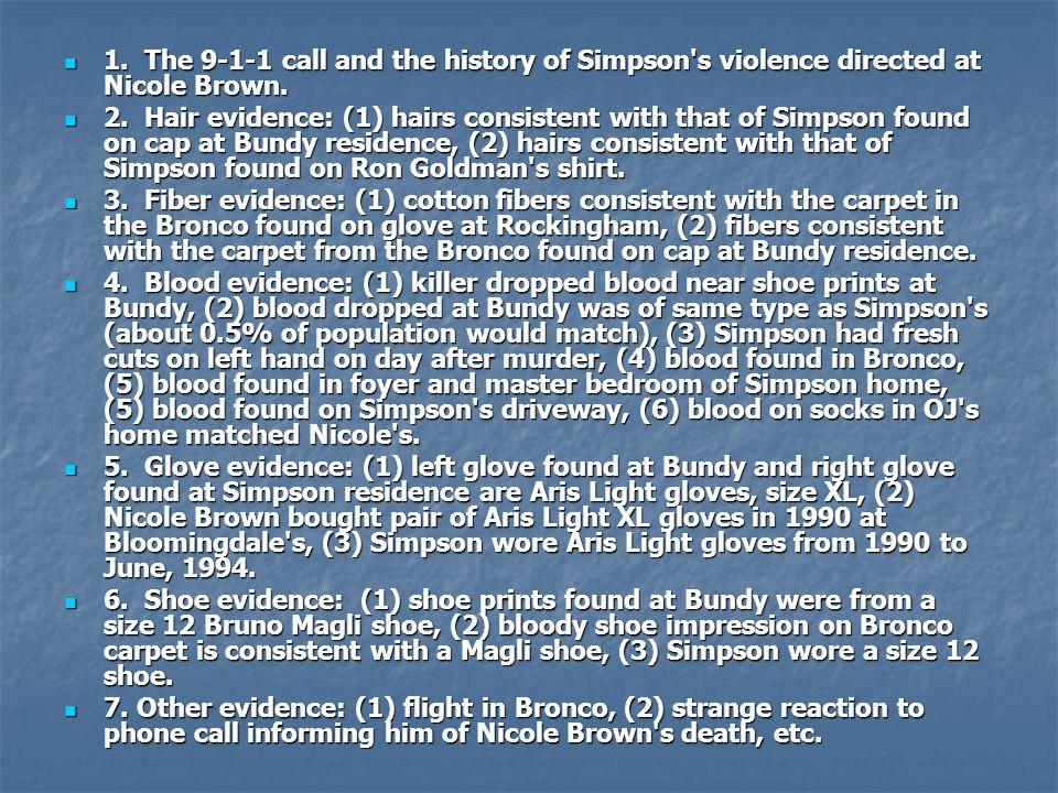 1. The 9-1-1 call and the history of Simpson s violence directed at Nicole Brown.