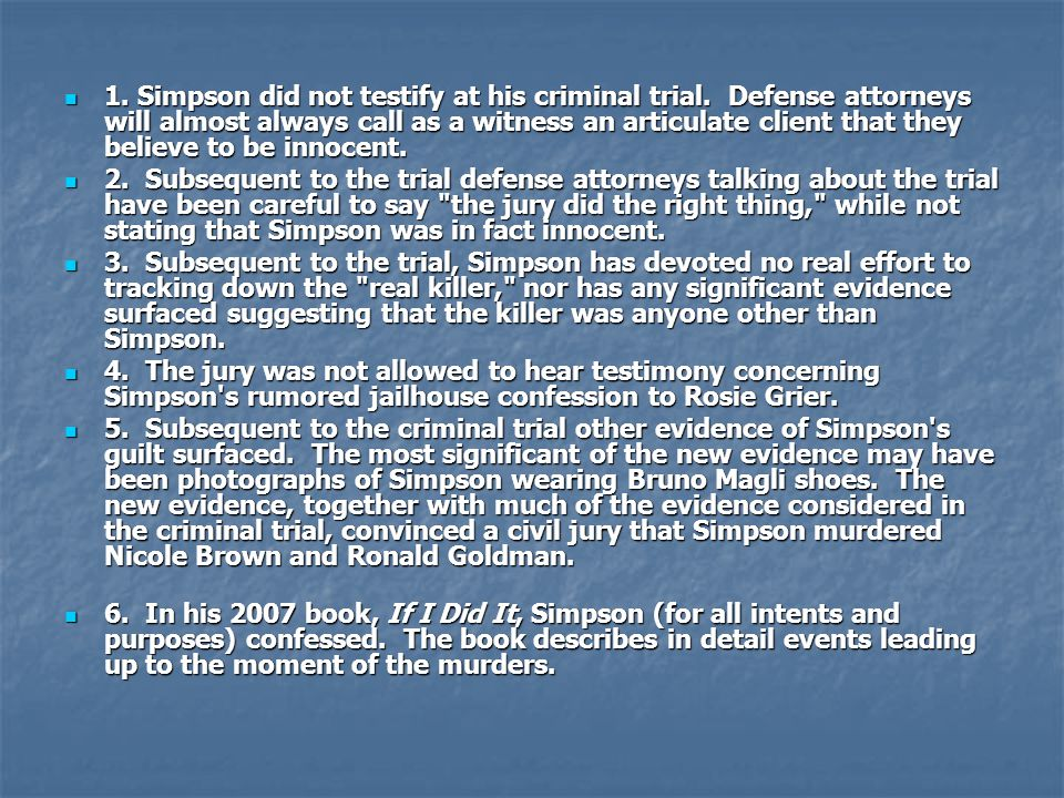 1. Simpson did not testify at his criminal trial
