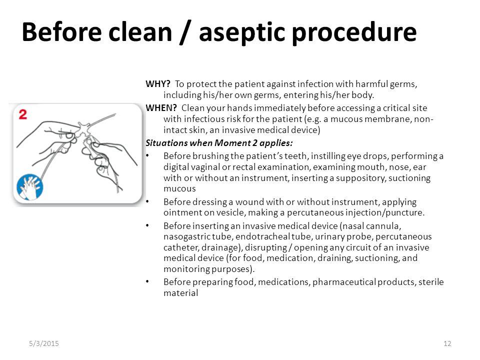 Before clean / aseptic procedure