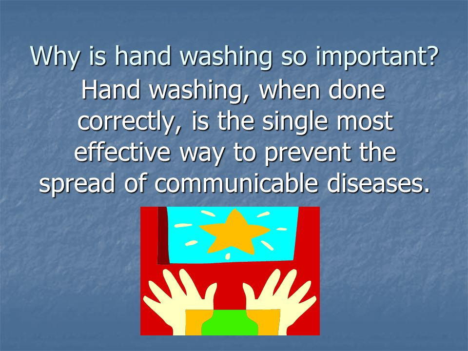 Why is hand washing so important