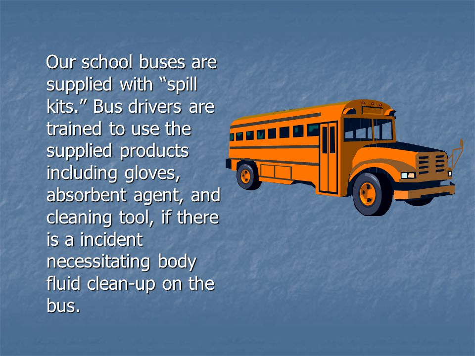 Our school buses are supplied with spill kits