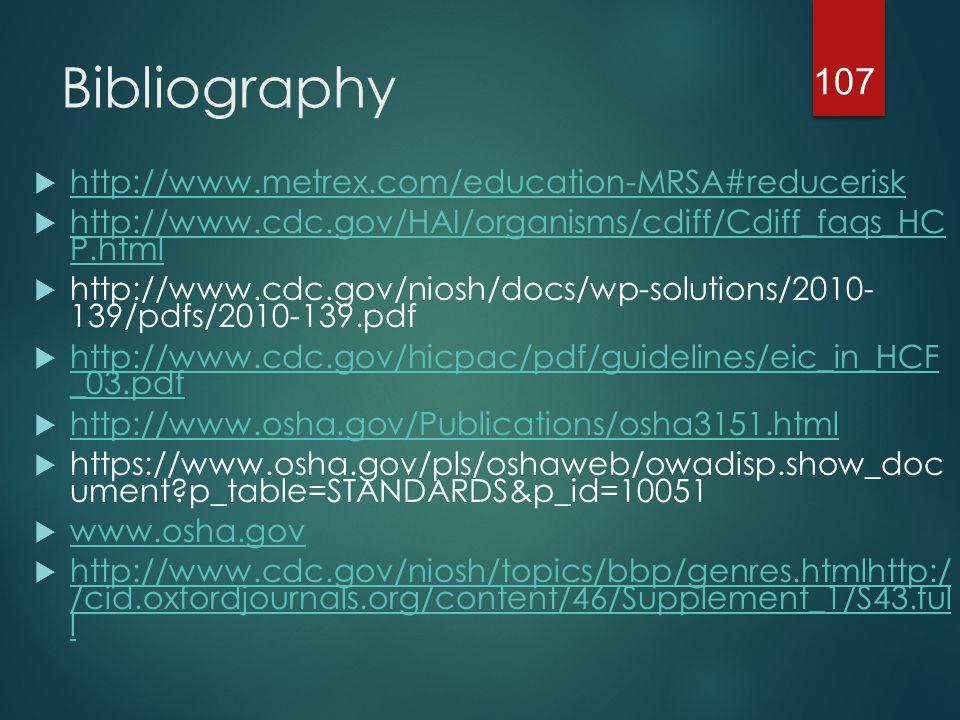 Bibliography http://www.metrex.com/education-MRSA#reducerisk