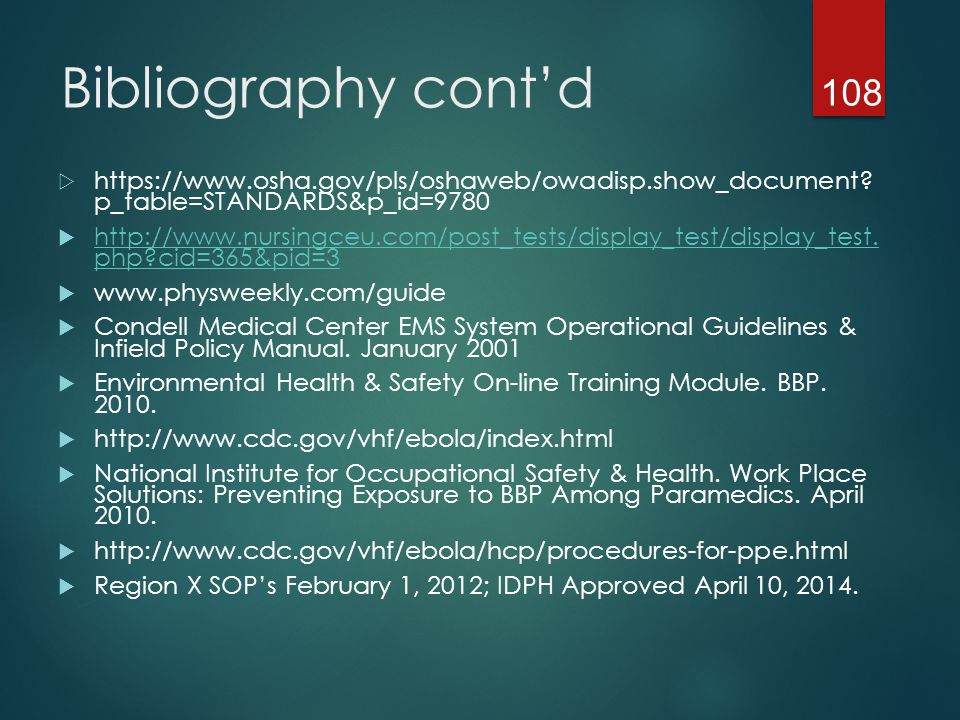 Bibliography cont'd https://www.osha.gov/pls/oshaweb/owadisp.show_document p_table=STANDARDS&p_id=9780.