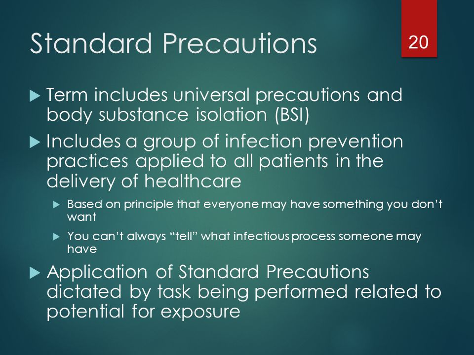 Standard Precautions Term includes universal precautions and body substance isolation (BSI)