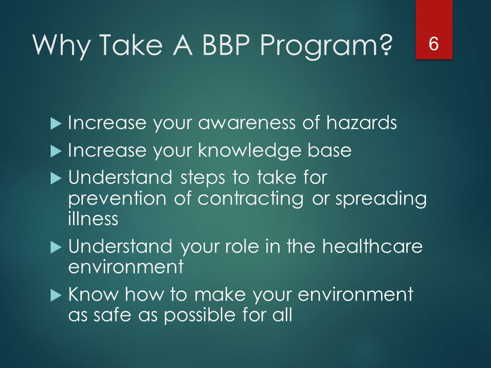 Why Take A BBP Program Increase your awareness of hazards