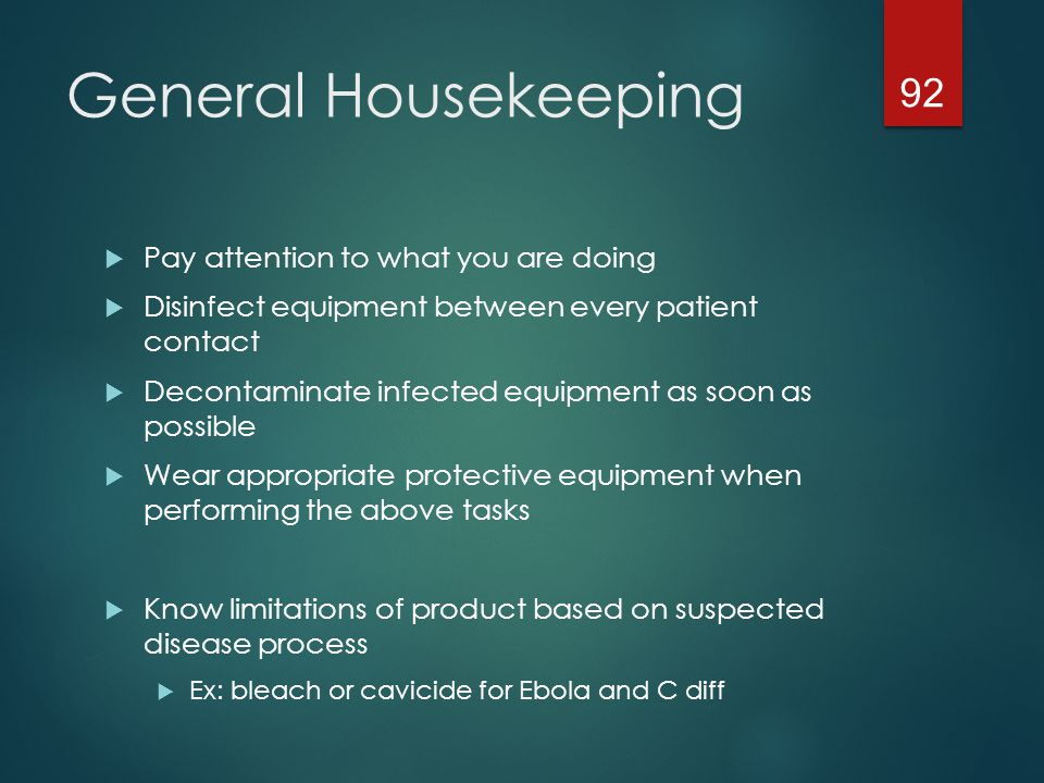 General Housekeeping Pay attention to what you are doing