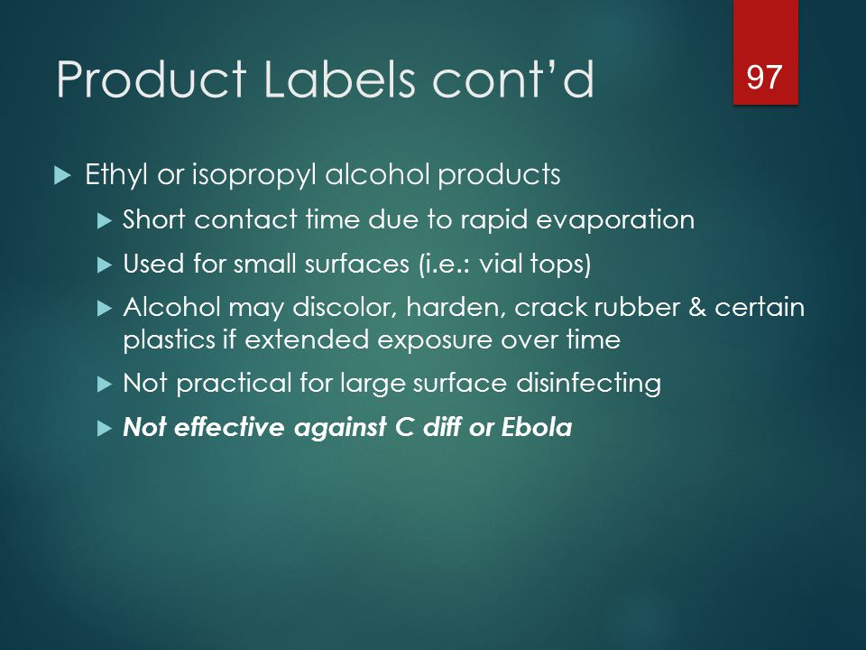 Product Labels cont'd Ethyl or isopropyl alcohol products