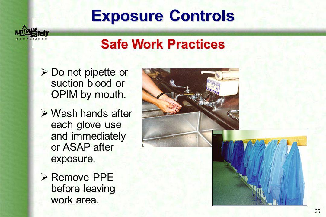 Exposure Controls Safe Work Practices