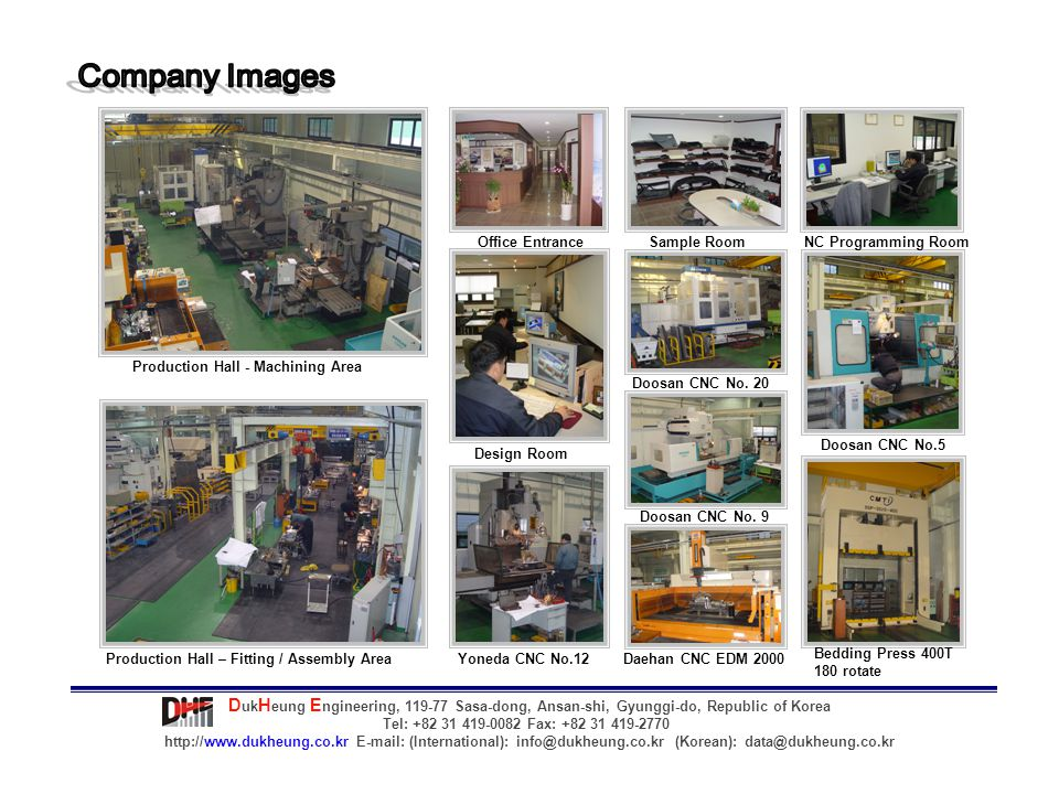 Company Images Office Entrance. Sample Room. NC Programming Room. Production Hall - Machining Area.