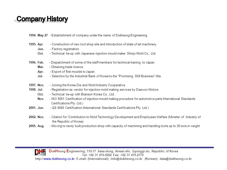Company History 1994. May 27 - Establishment of company under the name of Dukheung Engineering.